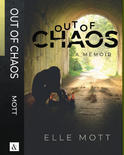 Elle Mott Out of Chaos A Memoir